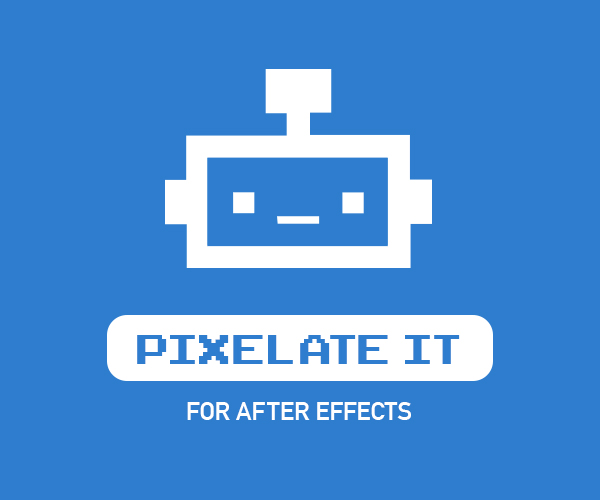 Pixelate It™ for After Effects