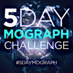 Announcing the 5 Day Mograph Challenge